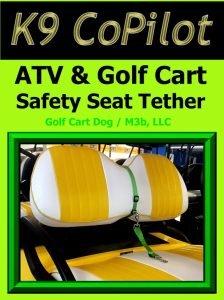 K9 Pilot Golf Cart/ATV Safety Seat Tether