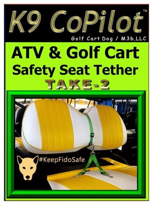 K9 CoPilot Take 2 ATV & Golf Cart Safety Seat Tether